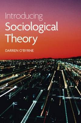 Introducing Sociological Theory (Paperback)
