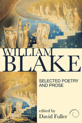 William Blake: Selected Poetry and Prose - Longman Annotated Texts (Paperback)