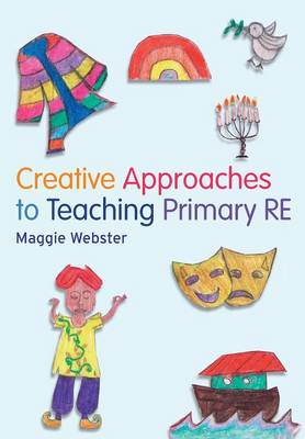 Creative Approaches to Teaching Primary RE (Paperback)