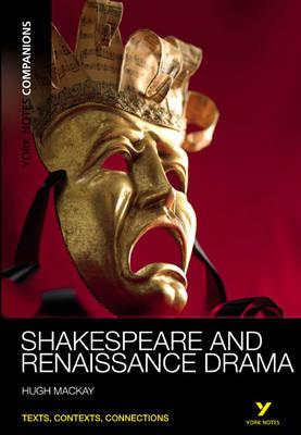 York Notes Companions: Shakespeare and Renaissance Drama - York Notes Companions (Paperback)