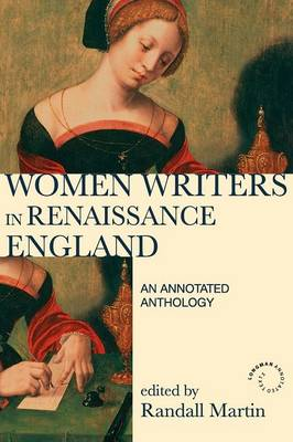 Women Writers in Renaissance England: An Annotated Anthology - Longman Annotated Texts (Paperback)
