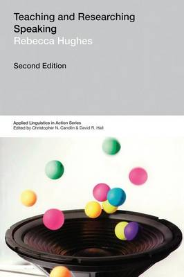 Teaching and Researching: Speaking - Applied Linguistics in Action (Paperback)