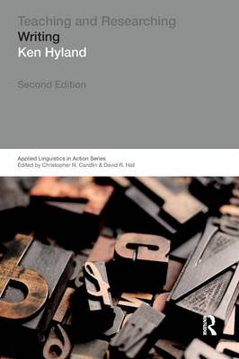Teaching and Researching Writing - Applied Linguistics in Action (Paperback)