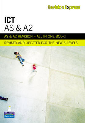 Revision Express AS and A2 ICT - Direct to learner Secondary (Paperback)