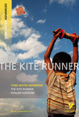 The Kite Runner: York Notes Advanced - York Notes Advanced (Paperback)