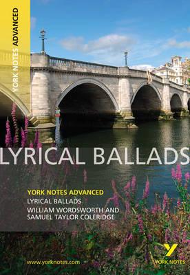 Lyrical Ballads: York Notes Advanced - York Notes Advanced (Paperback)