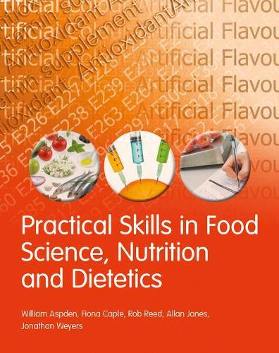 Practical Skills in Food Science, Nutrition and Dietetics - Practical Skills (Paperback)