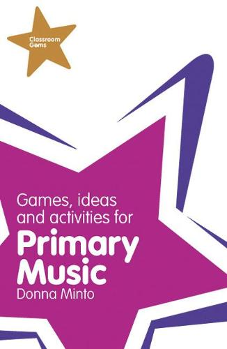 Classroom Gems: Games, Ideas and Activities for Primary Music - Classroom Gems (Paperback)