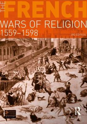 The French Wars of Religion 1559-1598 - Seminar Studies (Paperback)