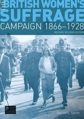 The British Women's Suffrage Campaign 1866-1928: Revised 2nd Edition - Seminar Studies (Paperback)