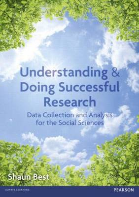 Understanding and Doing Successful Research: Data Collection and Analysis for the Social Sciences (Paperback)