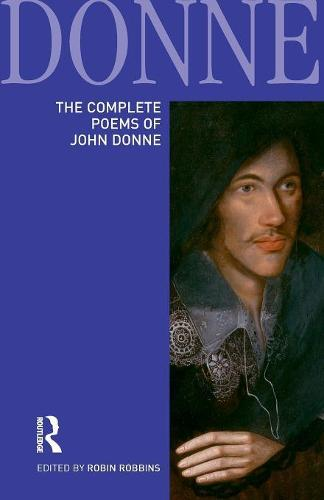 The Complete Poems of John Donne - Longman Annotated English Poets (Paperback)