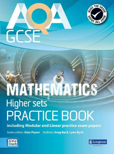 AQA GCSE Mathematics for Higher sets Practice Book: including Modular and Linear Practice Exam Papers - AQA GCSE Maths 2010 (Paperback)