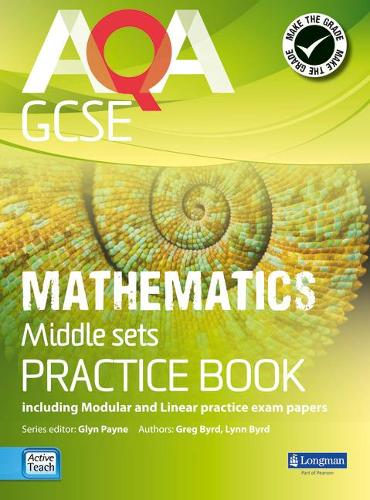 AQA GCSE Mathematics for Middle Sets Practice Book: including Modular and Linear Practice Exam Papers - AQA GCSE Maths 2010 (Paperback)