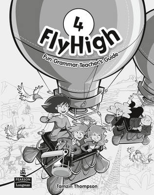 Fly High Level 4 Fun Grammar Teacher's Guide - Fly High (Paperback)