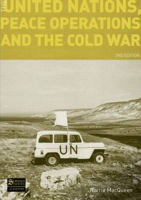 The United Nations, Peace Operations and the Cold War - Seminar Studies (Paperback)