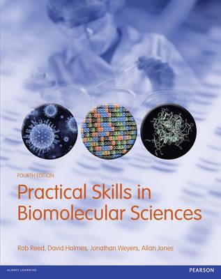 Practical Skills in Biomolecular Sciences - Practical Skills (Paperback)