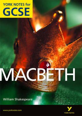 Macbeth: York Notes for GCSE (Grades A*-G) - York Notes (Paperback)