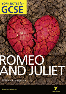 Romeo and Juliet: York Notes for GCSE (Grades A*-G) - York Notes (Paperback)