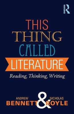 This Thing Called Literature: Reading, Thinking, Writing (Paperback)