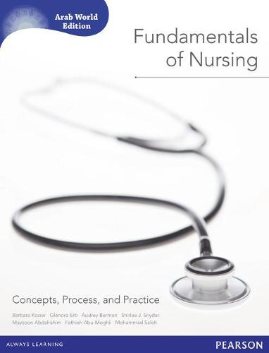 Fundamentals of Nursing (Arab World Editions): Concepts, Process, and Practice (Paperback)