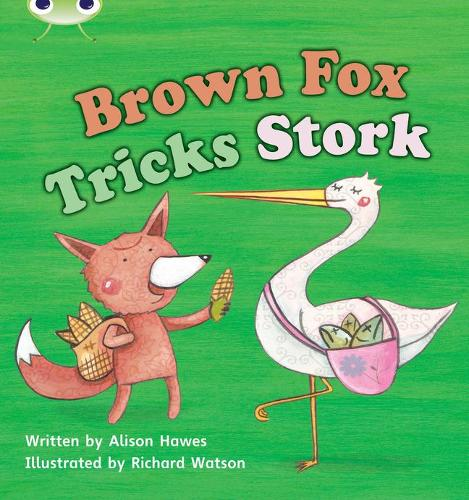 Bug Club Phonics Bug Set 10 Brown Fox Tricks Stork - Phonics Bug (Paperback)