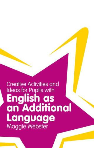 Creative Activities and Ideas for Pupils with English as an Additional Language - Classroom Gems (Paperback)