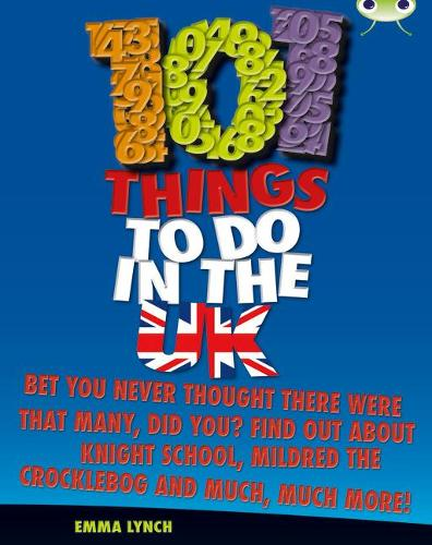 101 Things to Do in the UK: BC NF Blue (KS2) B/4A 101 Things to do in the UK Non-Fiction - BUG CLUB (Paperback)
