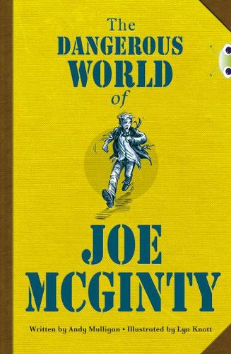 The The Dangerous World of Joe McGinty: BC Red (KS2) B/5B The Dangerous World of Joe McGinty Red (KS2) B/5b - BUG CLUB (Paperback)