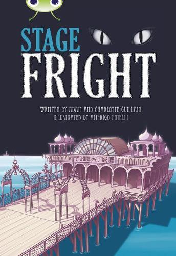 BC Grey B/4C Stage Fright! - BUG CLUB (Paperback)