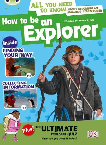 How to be an Explorer: BC NF Grey A/3A How to Be an Explorer NF Grey A/3a - BUG CLUB (Paperback)