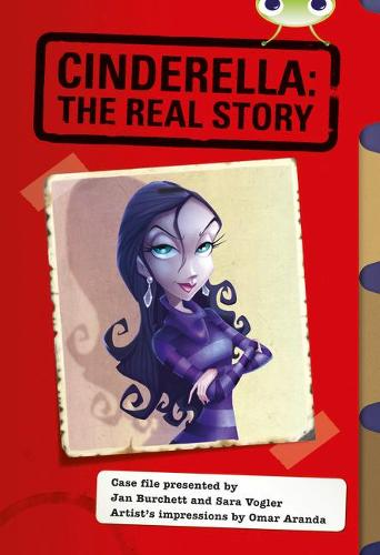 BC Red (KS2) A/5C Cinderella: The Real Story: BC Red (KS2) A/5C Cinderella: The Real Story Red (KS2) A/5c - BUG CLUB (Paperback)