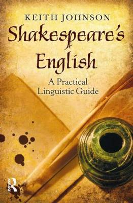 Shakespeare's English: A Practical Linguistic Guide (Paperback)