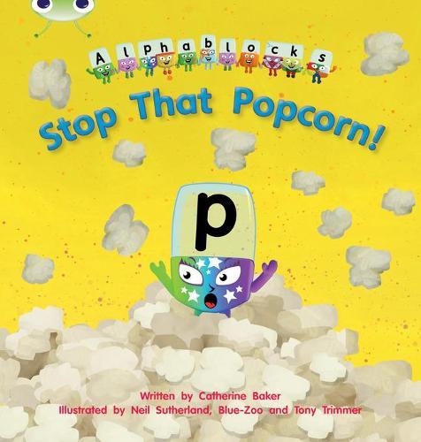 Bug Club Phonics Bug Alphablocks Set 10 Stop That Popcorn! - Phonics Bug (Paperback)
