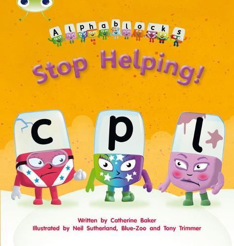 Bug Club Phonics Bug Set 12 Alphablocks Stop Helping! - Phonics Bug (Paperback)