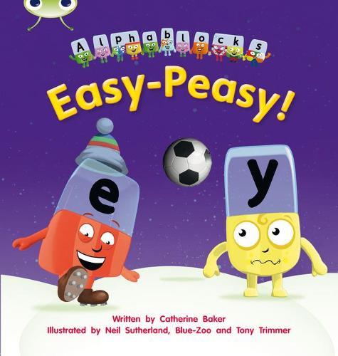 Easy-Peasy!: Bug Club Phonics Bug Alphablocks Set 15 Easy-Peasy! Alphablocks Set 15 - Phonics Bug (Paperback)