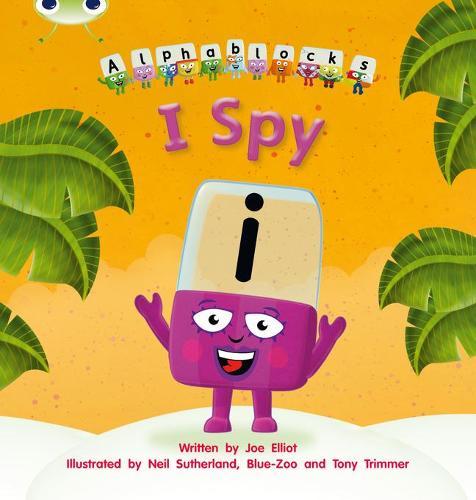 I Spy: Bug Club Phonics Bug Alphablocks Set 16 I Spy Alphablocks Set 16 - Phonics Bug (Paperback)