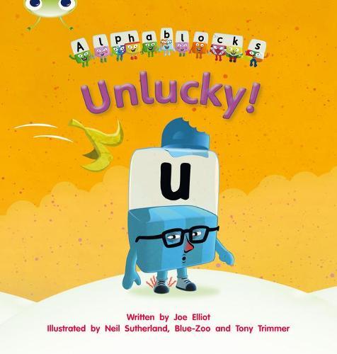 Unlucky: Bug Club Phonics Bug Alphablocks Set 18 Unlucky Alphablocks Set 18 - Phonics Bug (Paperback)