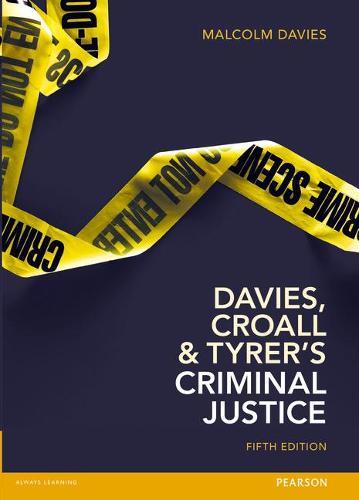 Davies, Croall & Tyrer's Criminal Justice (Paperback)