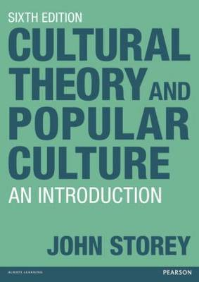 Cultural Theory and Popular Culture: An Introduction (Paperback)