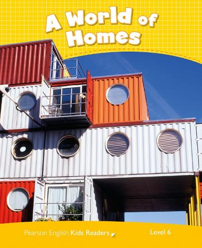 Level 6: A World of Homes CLIL - Pearson English Kids Readers (Paperback)