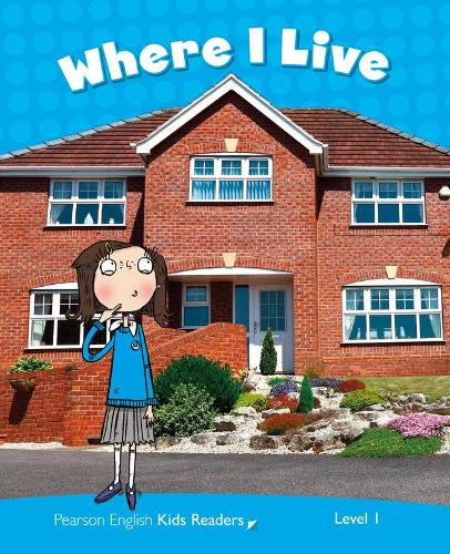 Level 1: Where I Live CLIL - Pearson English Kids Readers (Paperback)