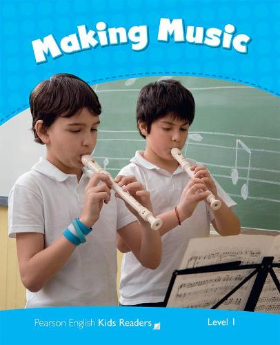 Level 1: Making Music CLIL - Pearson English Kids Readers (Paperback)