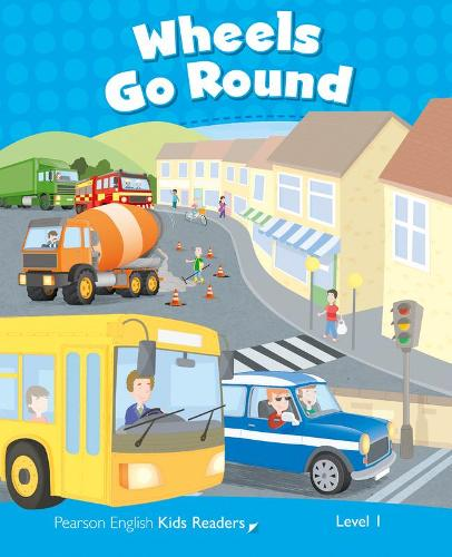 Level 1: Wheels Go Round CLIL - Pearson English Kids Readers (Paperback)