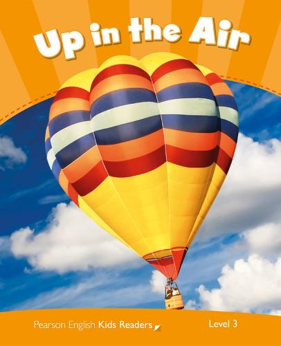 Level 3: Up in the Air CLIL - Pearson English Kids Readers (Paperback)