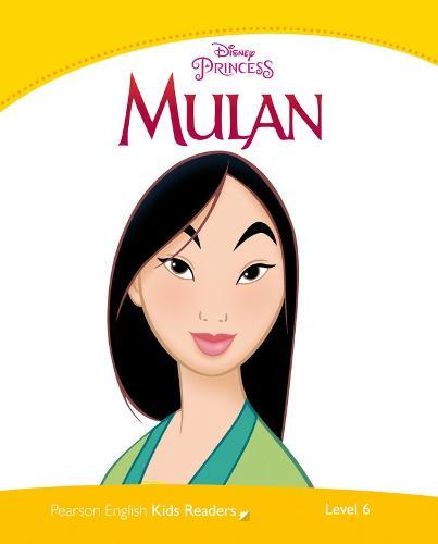 Level 6: Disney Princess Mulan - Pearson English Kids Readers (Paperback)
