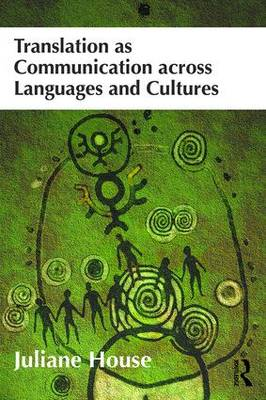 Translation as Communication across Languages and Cultures (Paperback)