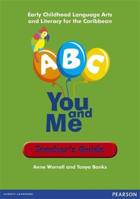 A, B, C, You and Me: Early Childhood Literacy for the Caribbean, Teacher's Guide (Paperback)