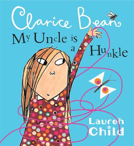 My Uncle is a Hunkle says Clarice Bean - Clarice Bean (Paperback)