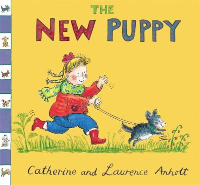 Anholt Family Favourites: The New Puppy - Anholt Family Favourites (Paperback)